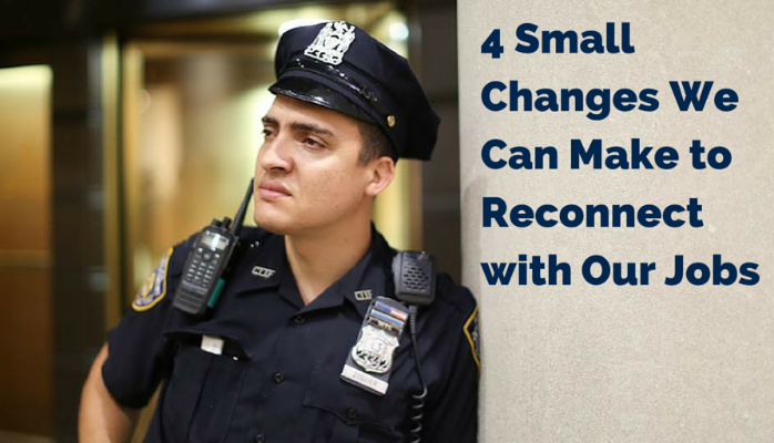 4 Small Changes We Can Make to Reconnect with Our Jobs