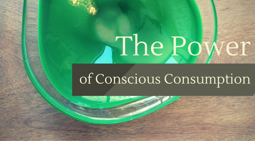 The Power of Conscious Consumption